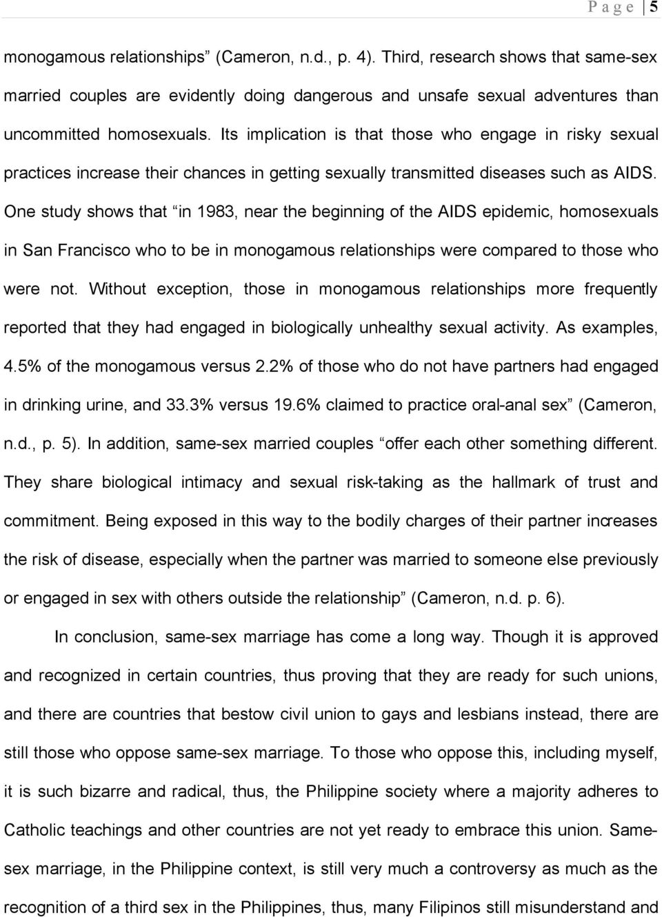 One study shows that in 1983, near the beginning of the AIDS epidemic, homosexuals in San Francisco who to be in monogamous relationships were compared to those who were not.