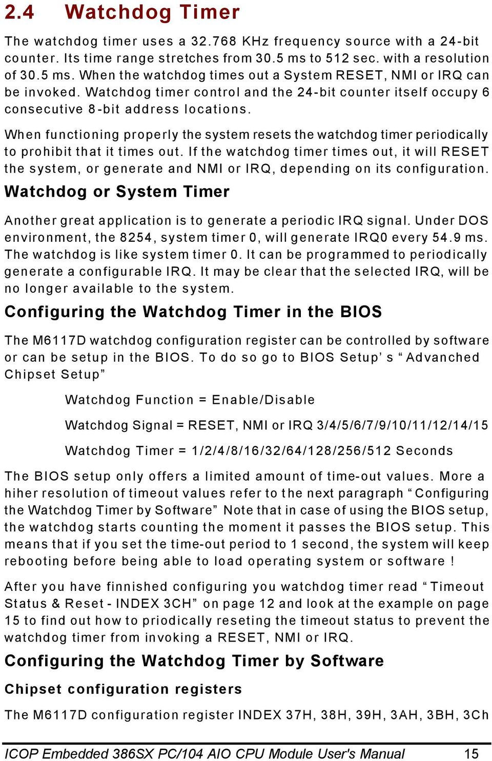 Watchdog timer control and the 24-bit counter itself occupy 6 consecutive 8-bit address locations.