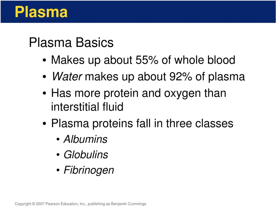 protein and oxygen than interstitial fluid Plasma