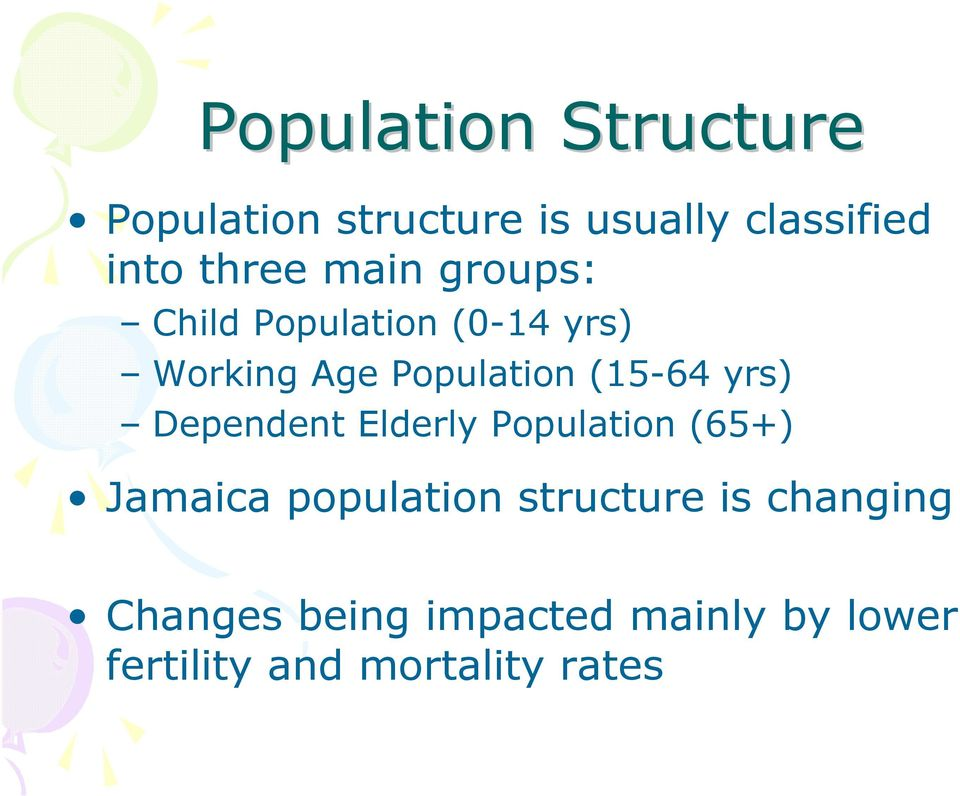 (15-64 yrs) Dependent Elderly Population (65+) Jamaica population