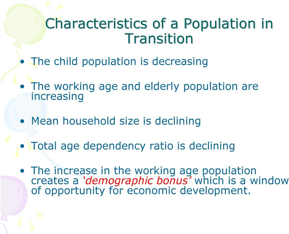 Total age dependency ratio is declining The increase in the working age population