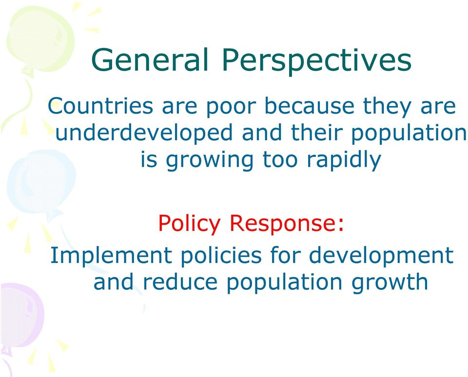 growing too rapidly Policy Response: Implement