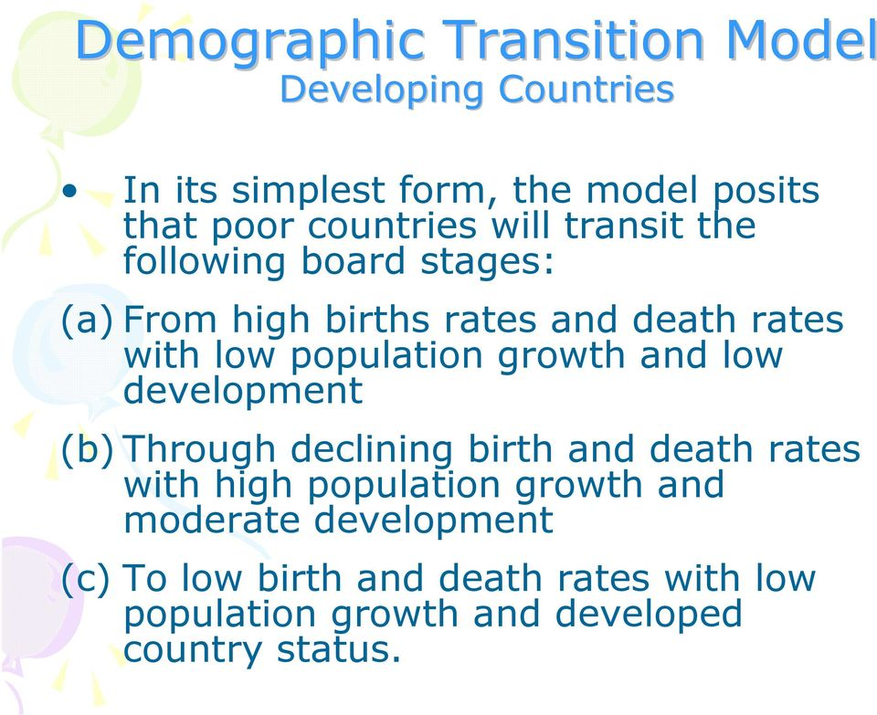 population growth and low development (b) Through declining birth and death rates with high population