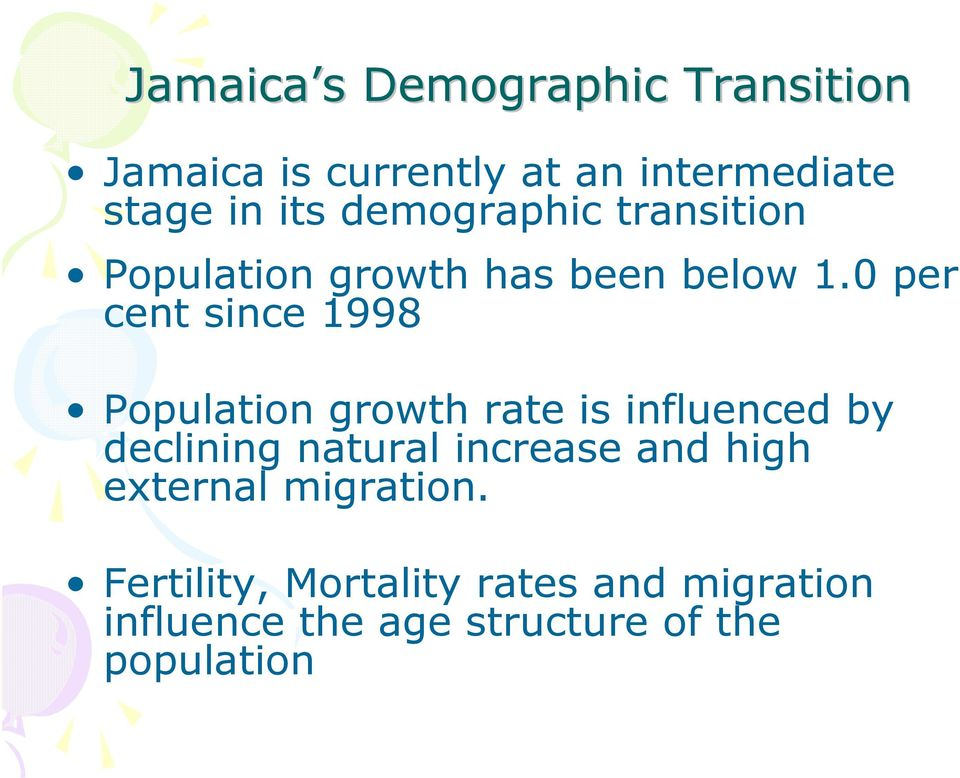 0 per cent since 1998 Population growth rate is influenced by declining natural
