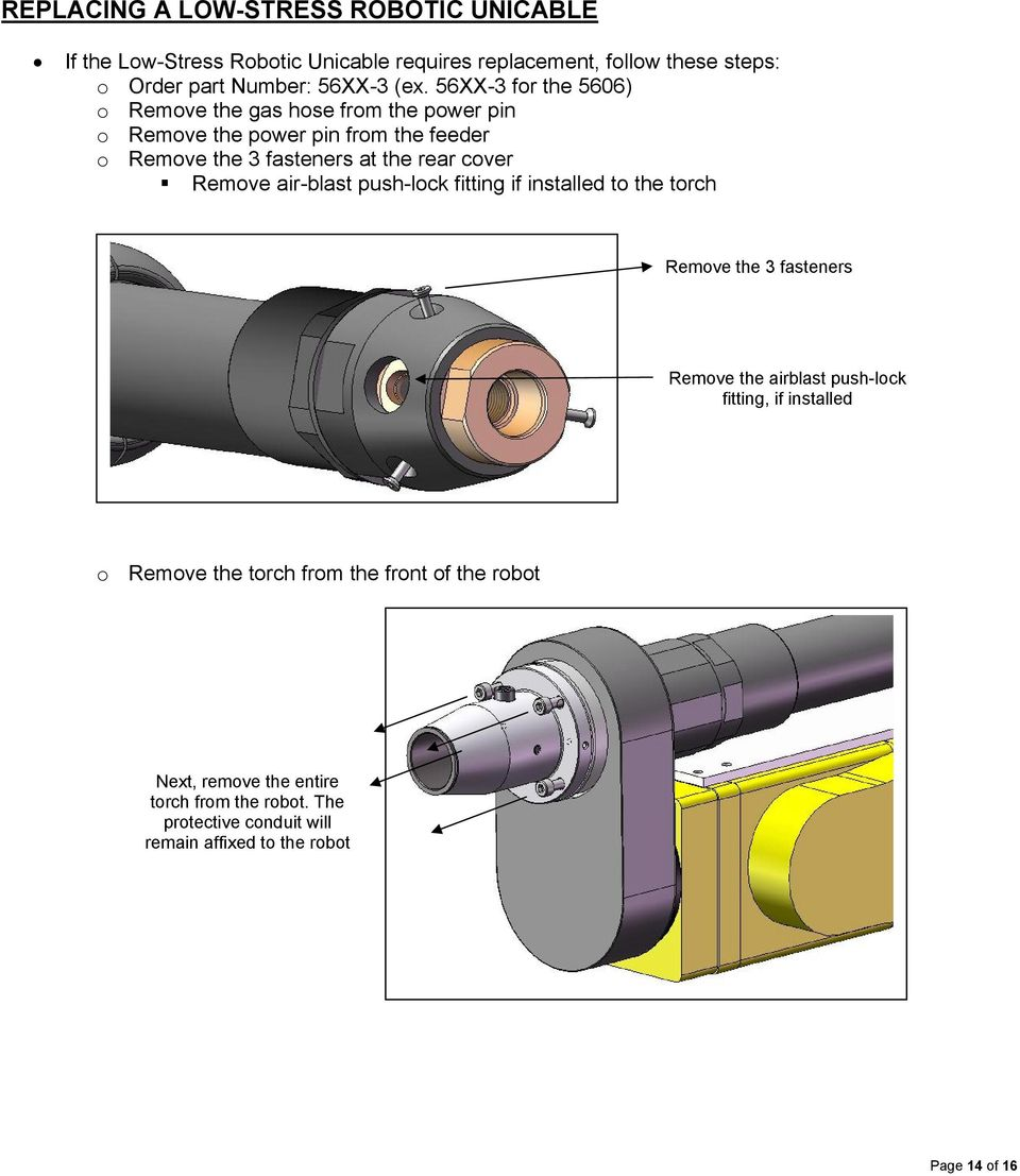 cover Remove air-blast push-lock fitting if installed to the torch Remove the 3 fasteners Remove the airblast push-lock fitting, if installed o