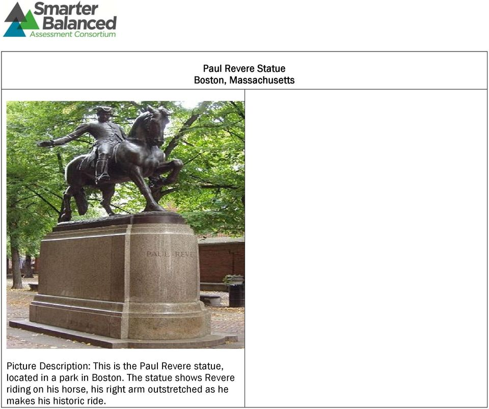The statue shows Revere riding on his horse, his right