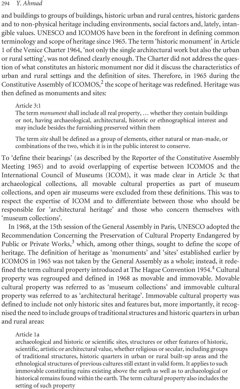 UNESCO and ICOMOS have been in the forefront in defining common terminology and scope of heritage since 1965.