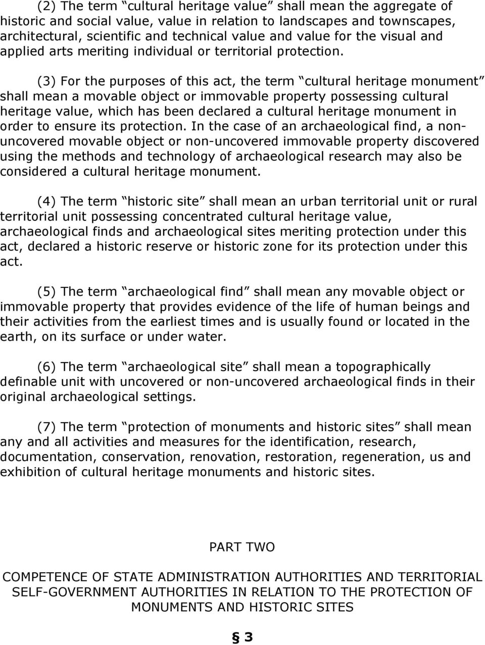 (3) For the purposes of this act, the term cultural heritage monument shall mean a movable object or immovable property possessing cultural heritage value, which has been declared a cultural heritage