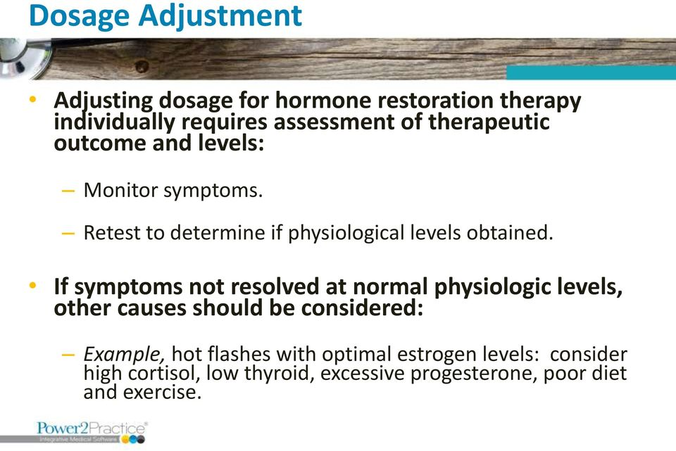 If symptoms not resolved at normal physiologic levels, other causes should be considered: Example, hot