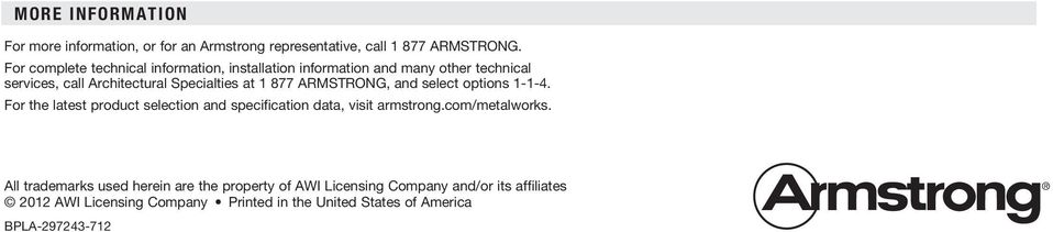 877 armstrong, and select options 1-1-4. For the latest product selection and specification data, visit armstrong.com/metalworks.
