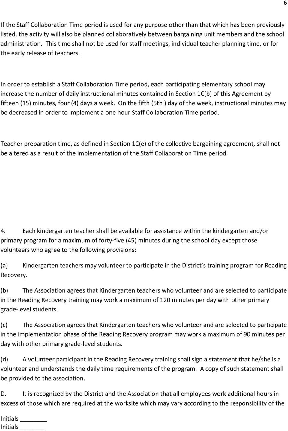 In order to establish a Staff Collaboration Time period, each participating elementary school may increase the number of daily instructional minutes contained in Section 1C(b) of this Agreement by