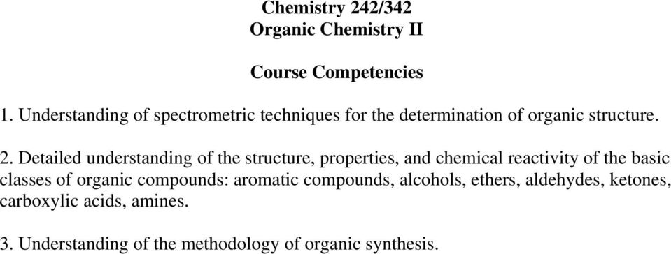 Detailed understanding of the structure, properties, and chemical reactivity of the basic classes
