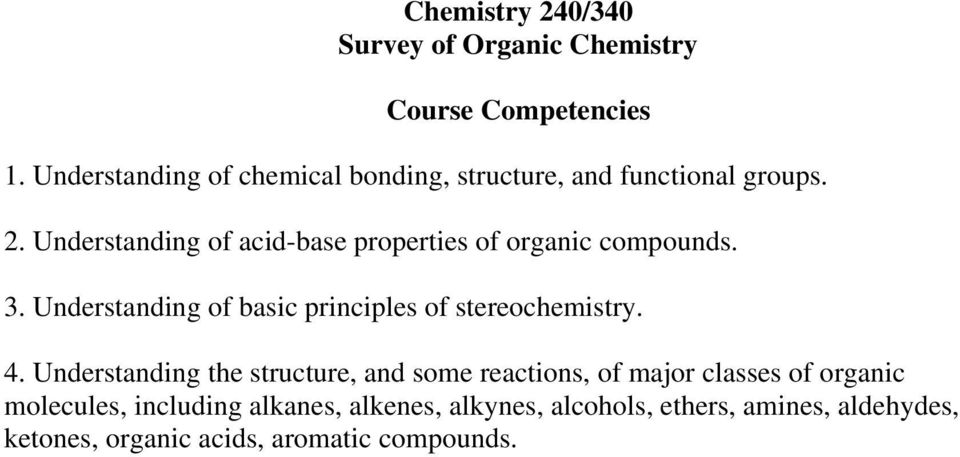 Understanding of acid-base properties of organic compounds. 3.