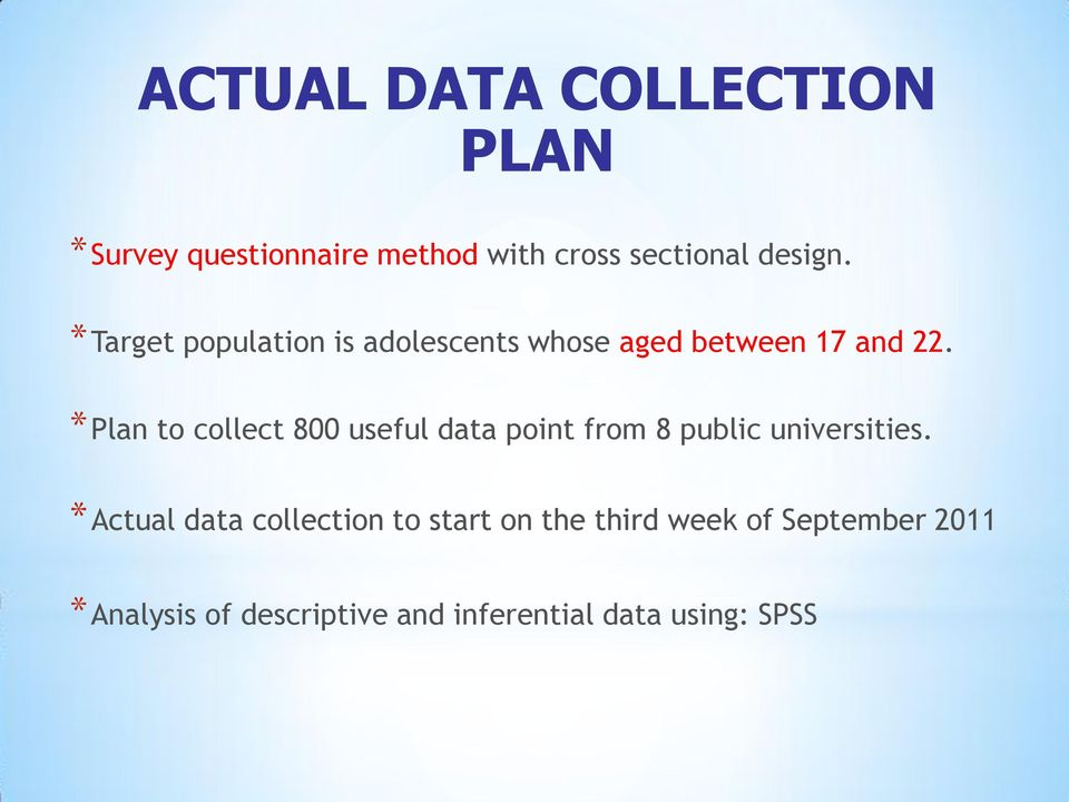 *Plan to collect 800 useful data point from 8 public universities.