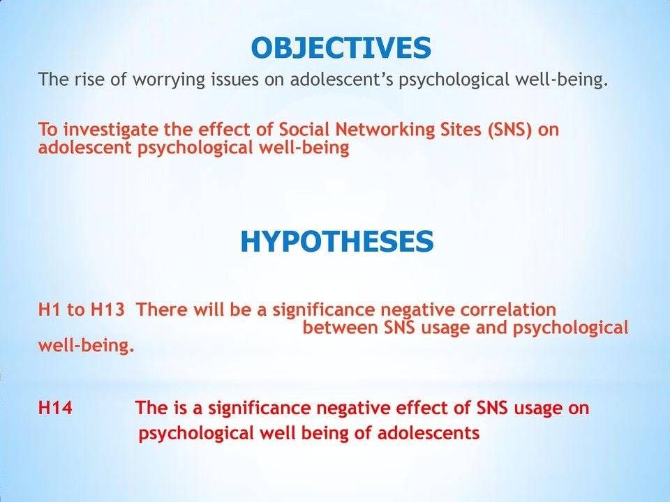 HYPOTHESES H1 to H13 There will be a significance negative correlation between SNS usage and