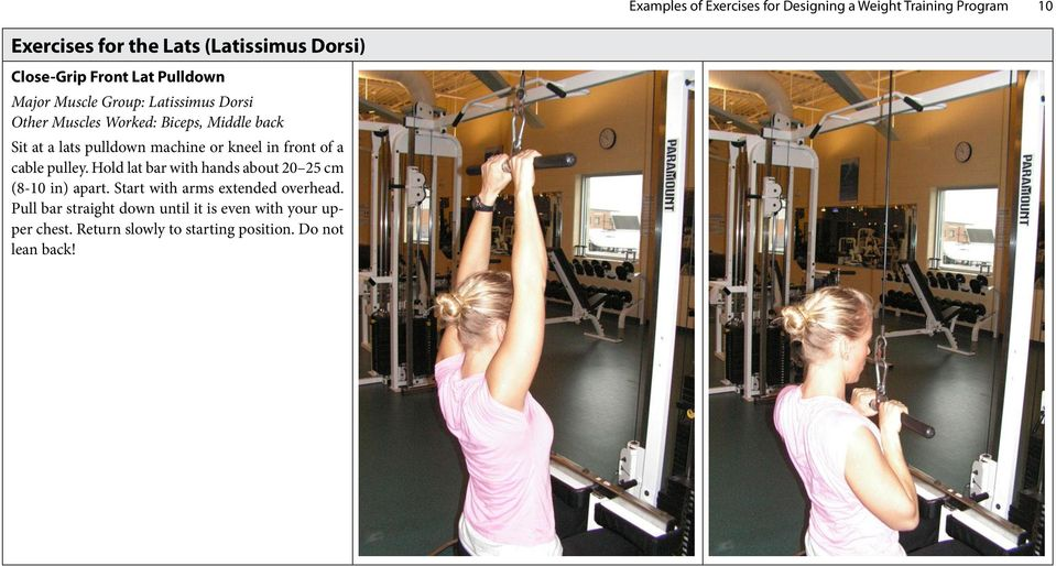 machine or kneel in front of a cable pulley. Hold lat bar with hands about 20 25 cm (8-10 in) apart.