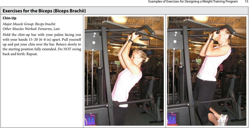 chin-up bar with your palms facing you with your hands 15 20 (6 8 in) apart.