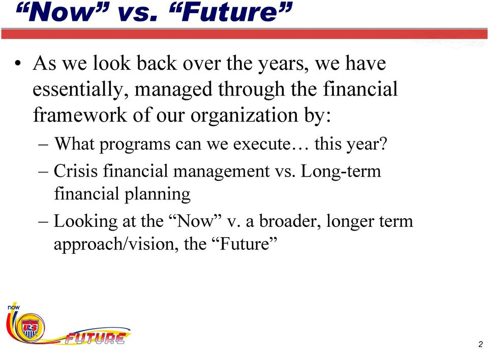 the financial framework of our organization by: What programs can we execute