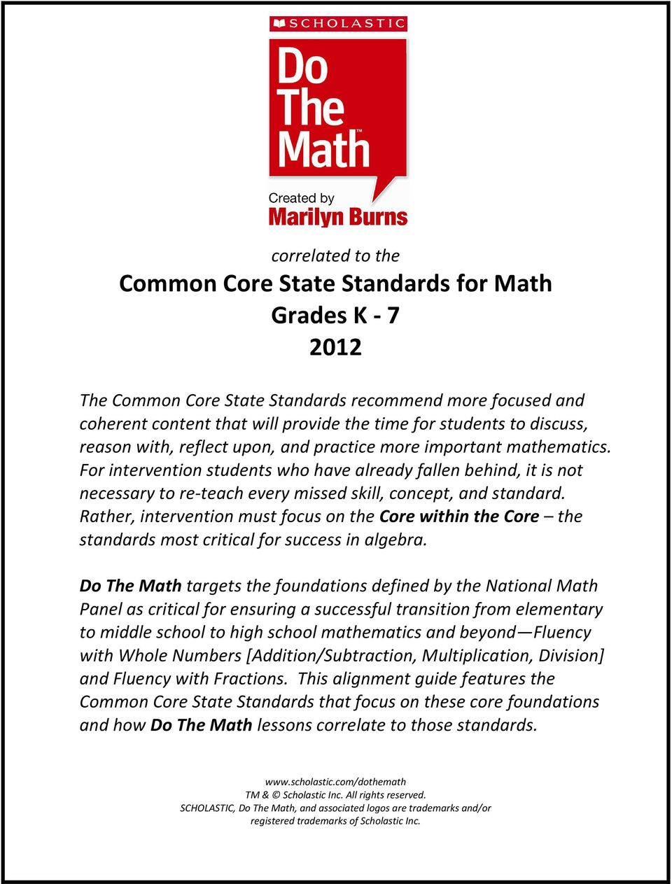 Rather, intervention must focus on the Core within the Core the standards most critical for success in algebra.