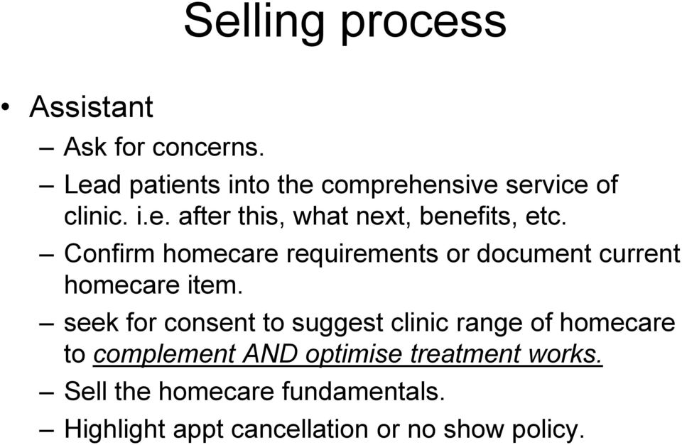 Confirm homecare requirements or document current homecare item.