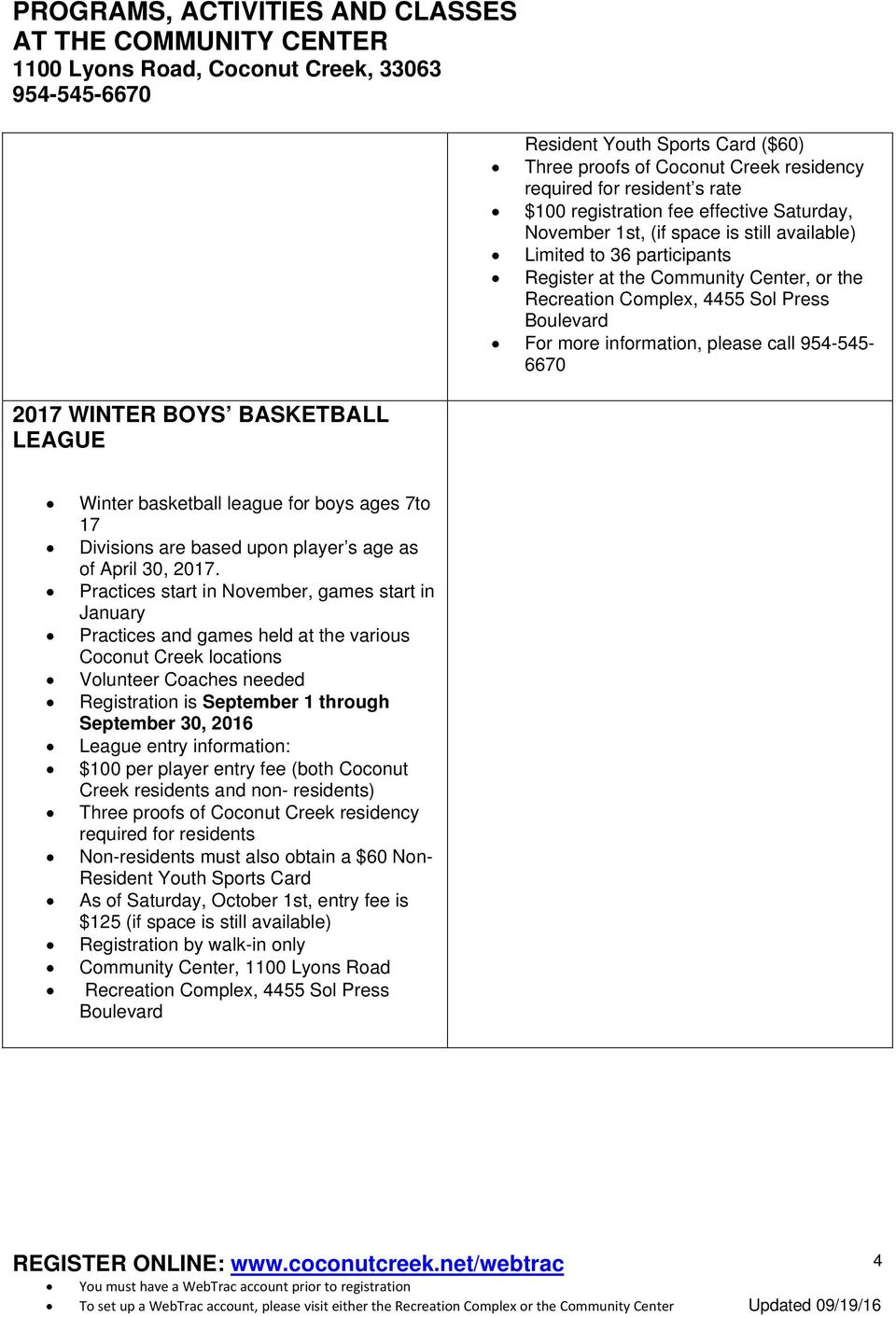 league for boys ages 7to 17 Divisions are based upon player s age as of April 30, 2017.