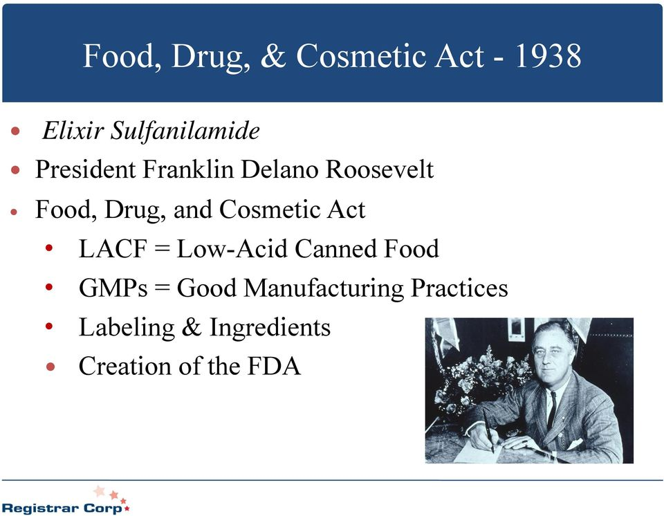 Cosmetic Act LACF = Low-Acid Canned Food GMPs = Good