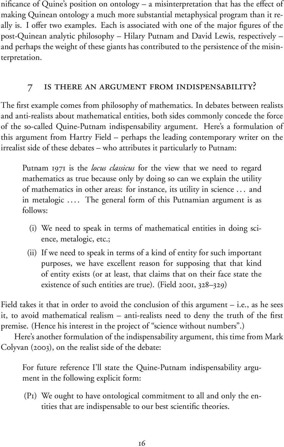 persistence of the misinterpretation. 7 IS THERE AN ARGUMENT FROM INDISPENSABILITY? The first example comes from philosophy of mathematics.