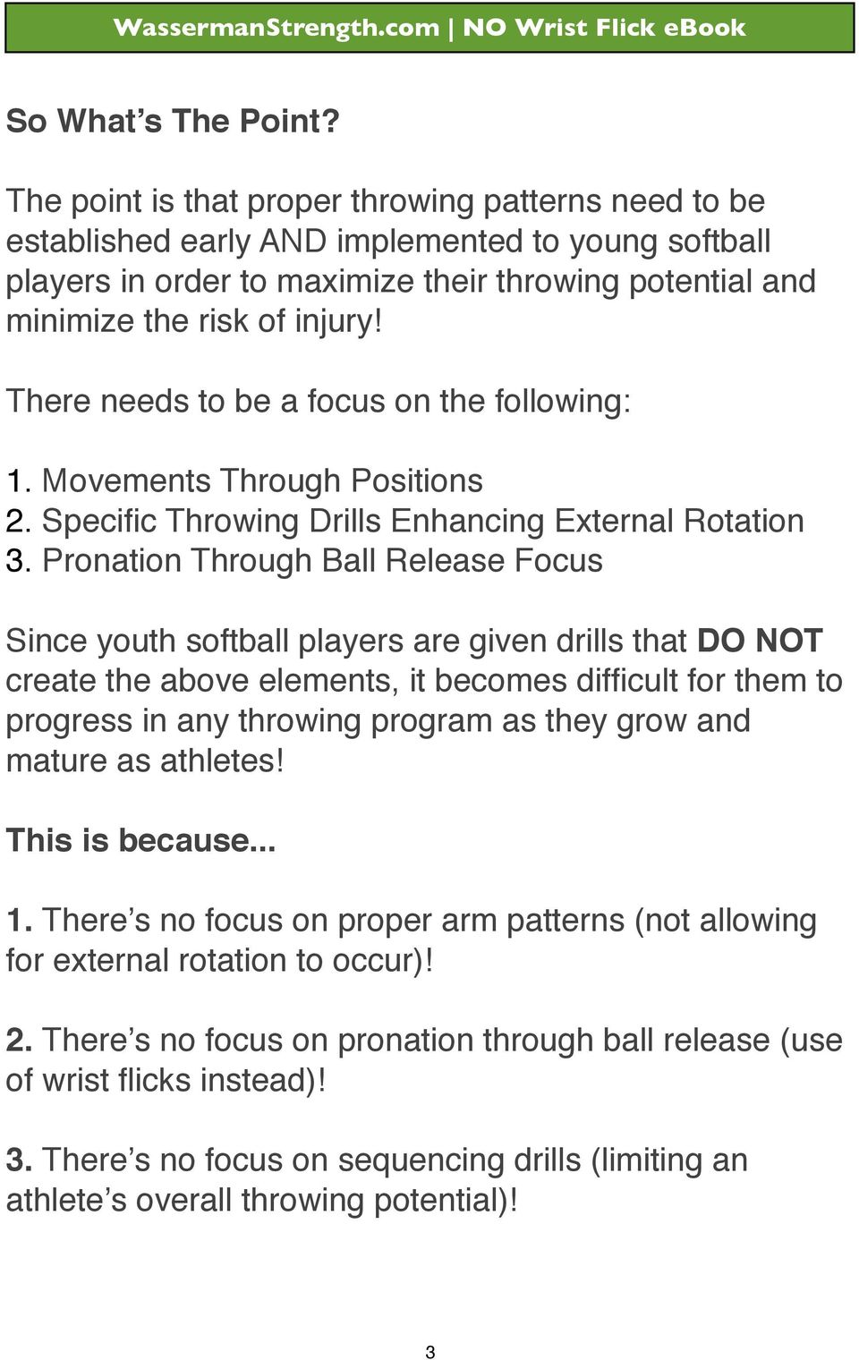 There needs to be a focus on the following: 1. Movements Through Positions 2. Specific Throwing Drills Enhancing External Rotation 3.