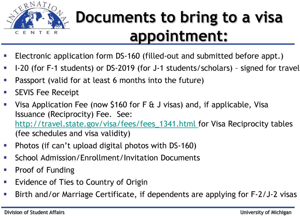(now $160 for F & J visas) and, if applicable, Visa Issuance (Reciprocity) Fee. See: http://travel.state.gov/visa/fees/fees_1341.