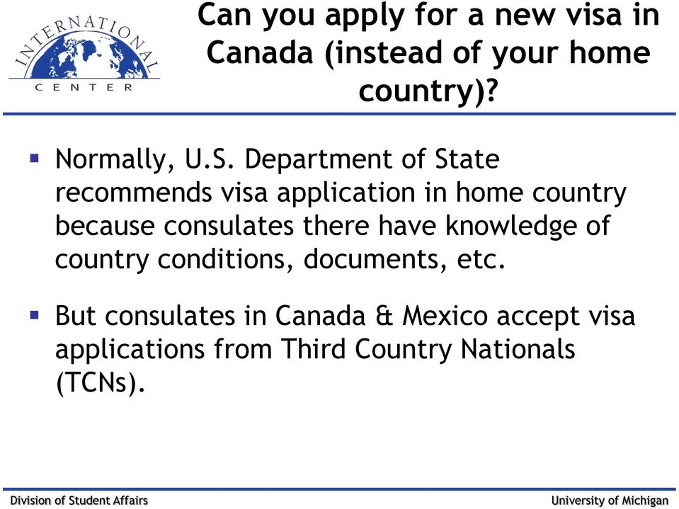 Department of State recommends visa application in home country because