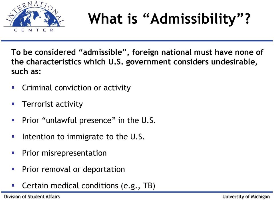 government considers undesirable, such as: Criminal conviction or activity Terrorist activity