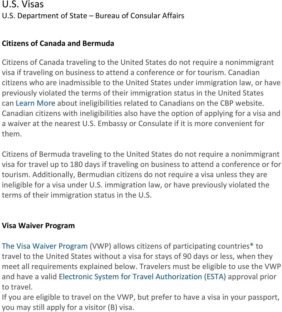 Canadian citizens who are inadmissible to the United States under immigration law, or have previously violated the terms of their immigration status in the United States can Learn More about