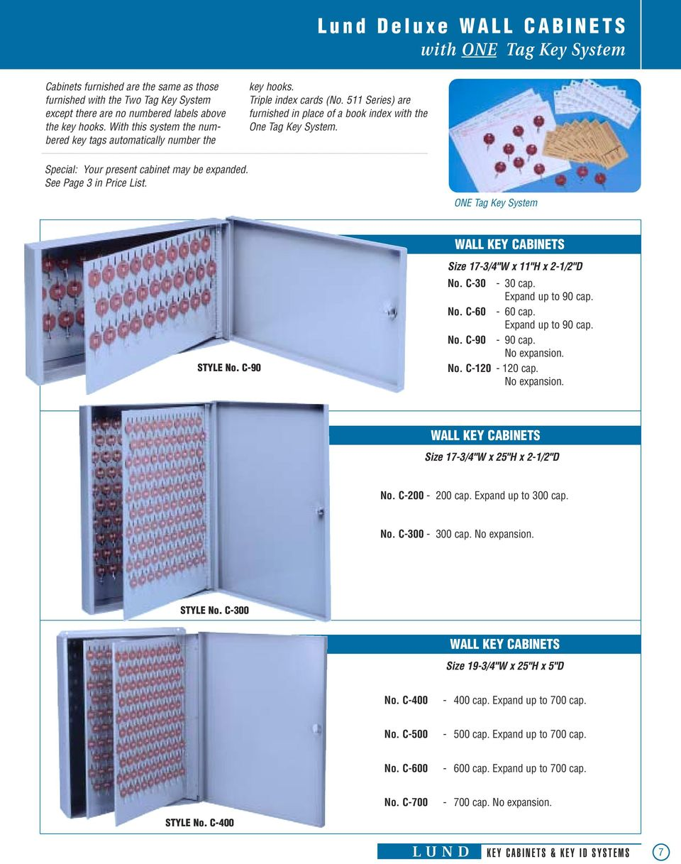 "Special: Your present cabinet may be expanded. See Page 3 in Price List. ONE Tag Key System WALL KEY CABINETS Size 17-3/4""W x 11""H x 2-1/2""D STYLE No. C-90 No. C-30-30 cap. Expand up to 90 cap. No. C-60-60 cap."