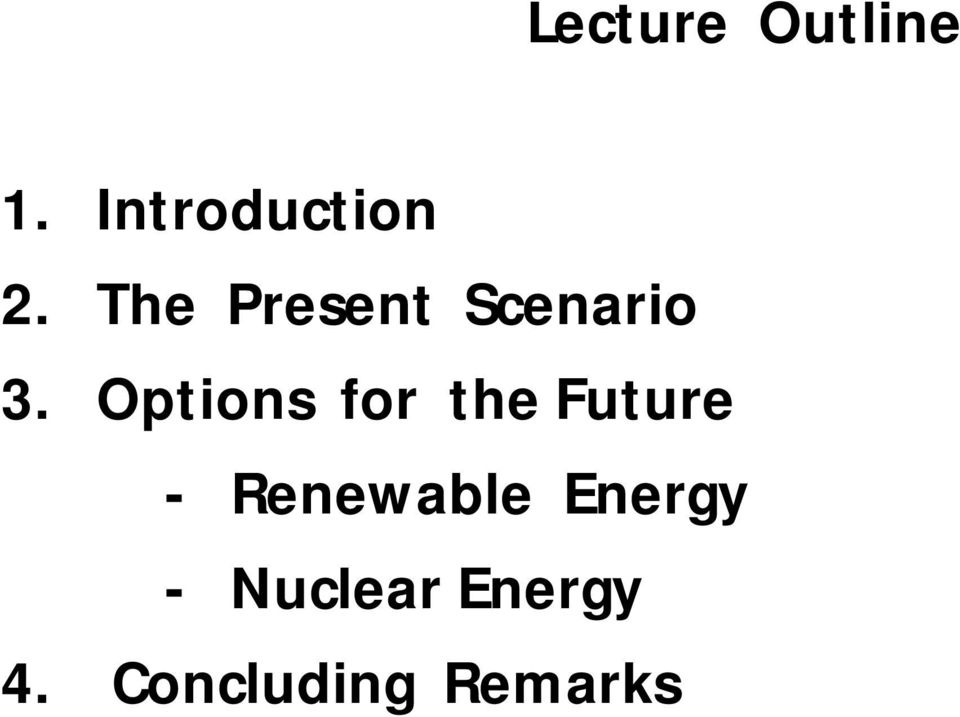 Options for the Future - Renewable