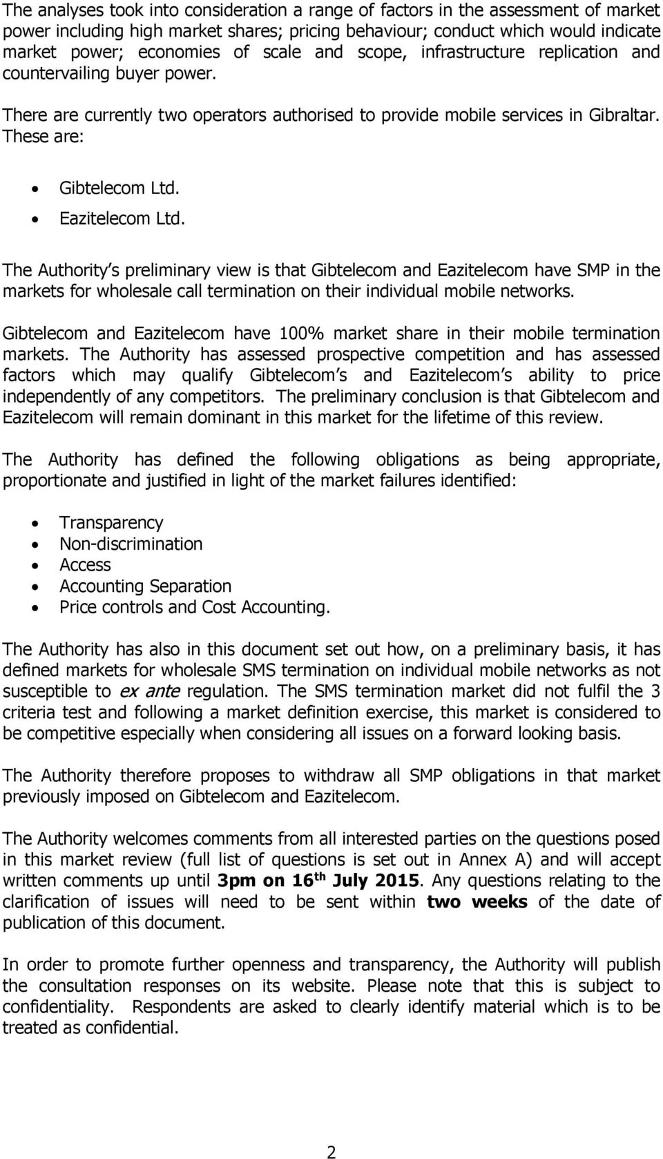 Eazitelecom Ltd. The Authority s preliminary view is that Gibtelecom and Eazitelecom have SMP in the markets for wholesale call termination on their individual mobile networks.