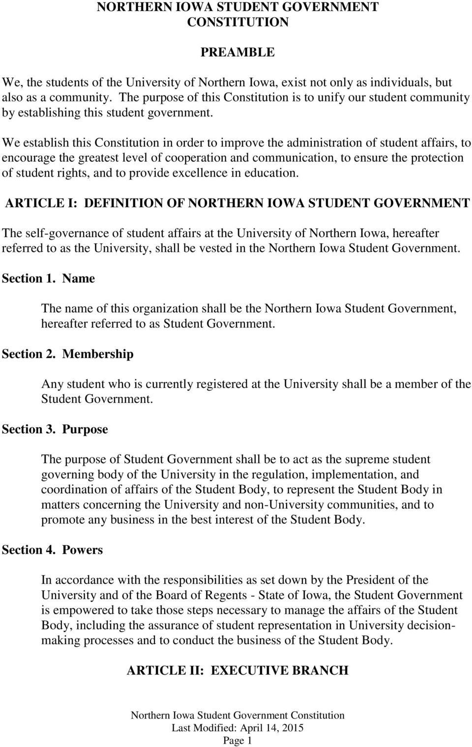 We establish this Constitution in order to improve the administration of student affairs, to encourage the greatest level of cooperation and communication, to ensure the protection of student rights,