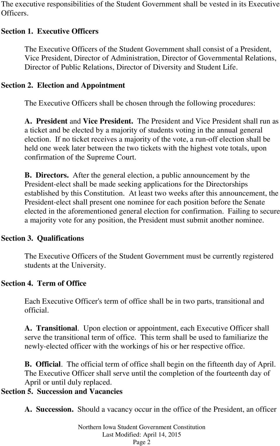 Relations, Director of Diversity and Student Life. Section 2. Election and Appointment The Executive Officers shall be chosen through the following procedures: A. President and Vice President.