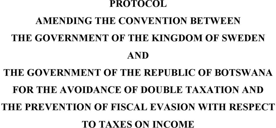 OF BOTSWANA FOR THE AVOIDANCE OF DOUBLE TAXATION AND THE