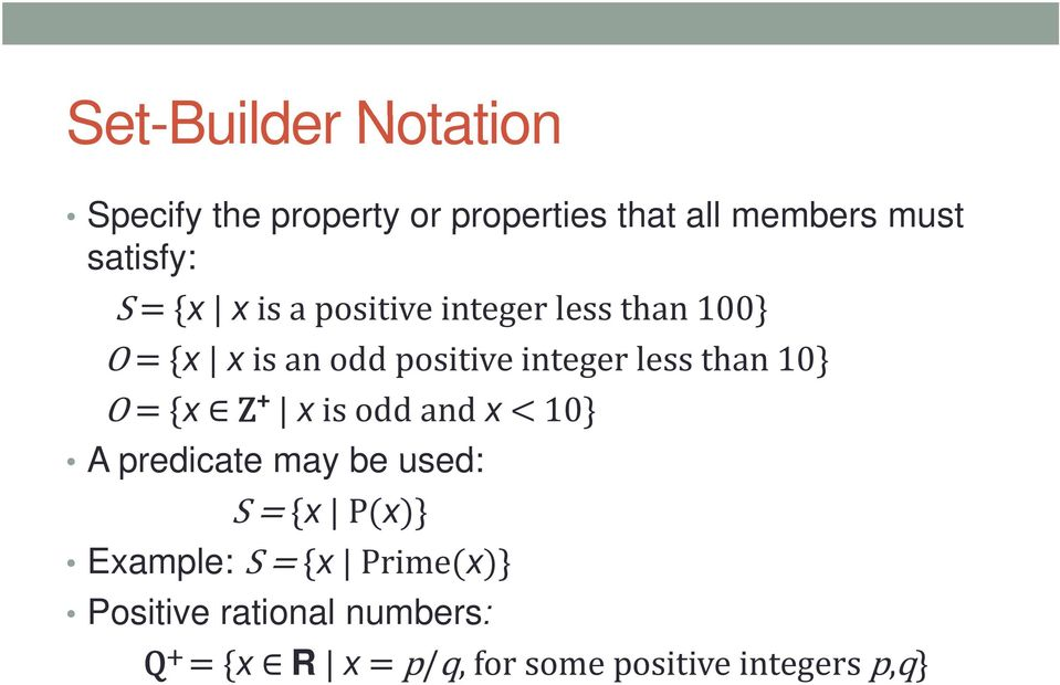integer less than 10 O x Z+ x is odd and x 10 A predicate may be used: S x P x