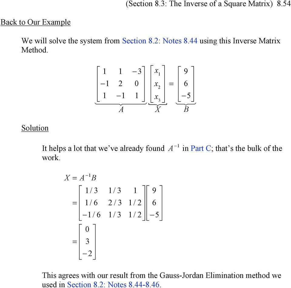 Solution 1 1 3 x 1 9 1 2 0 x 2 = 6 1 1 1 x 3 5 A X B It helps a lot that we ve already found A 1 in Part C; that s the