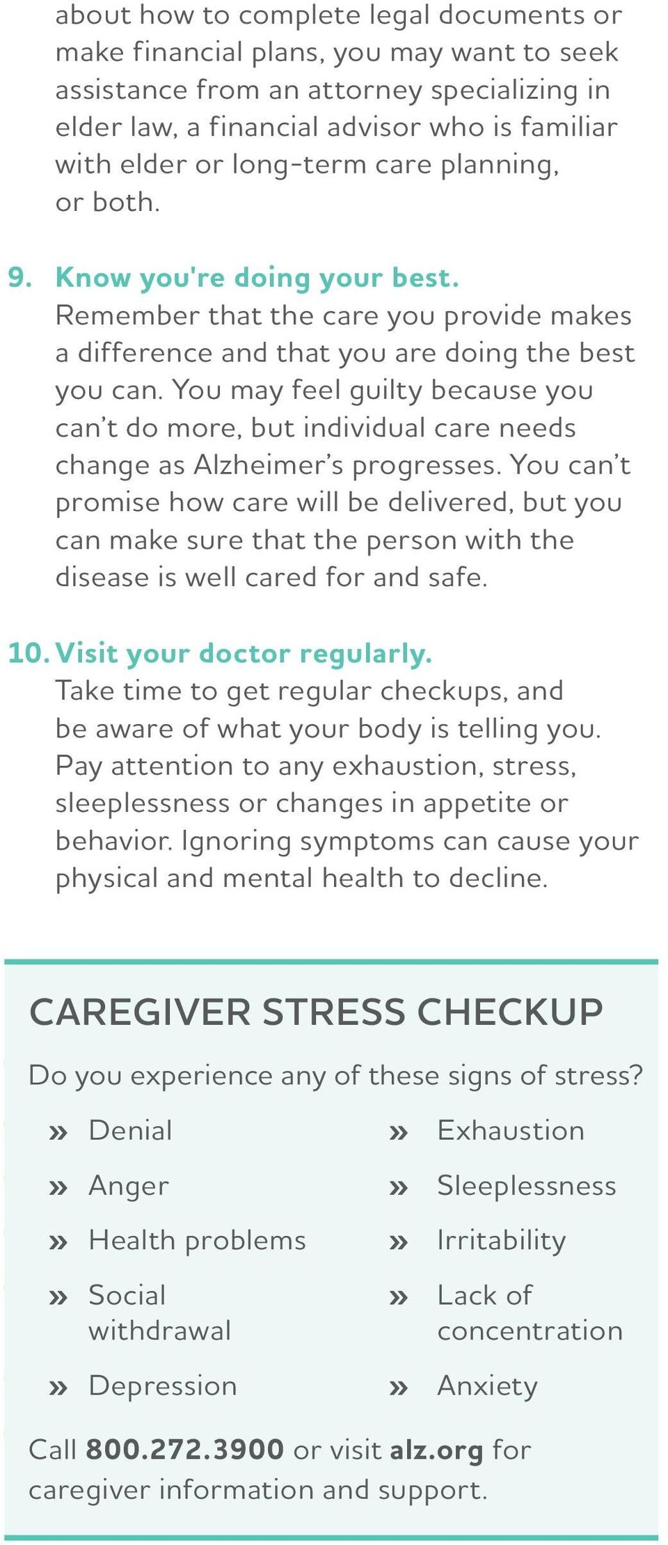 You may feel guilty because you can t do more, but individual care needs change as Alzheimer s progresses.