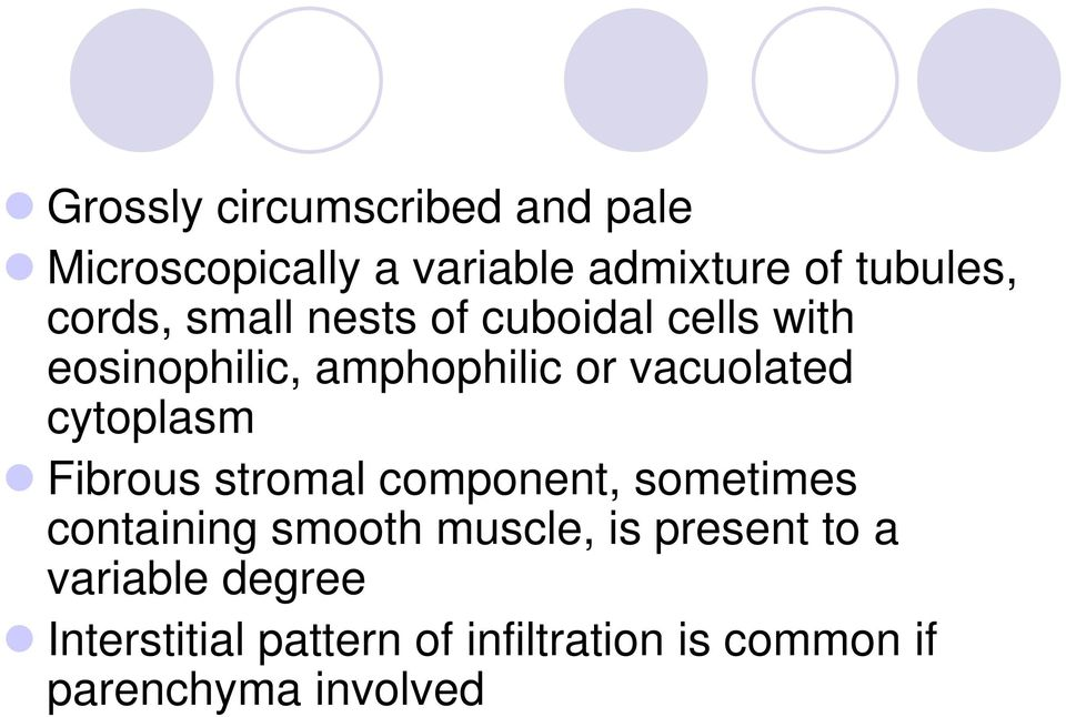 cytoplasm Fibrous stromal component, sometimes containing smooth muscle, is present