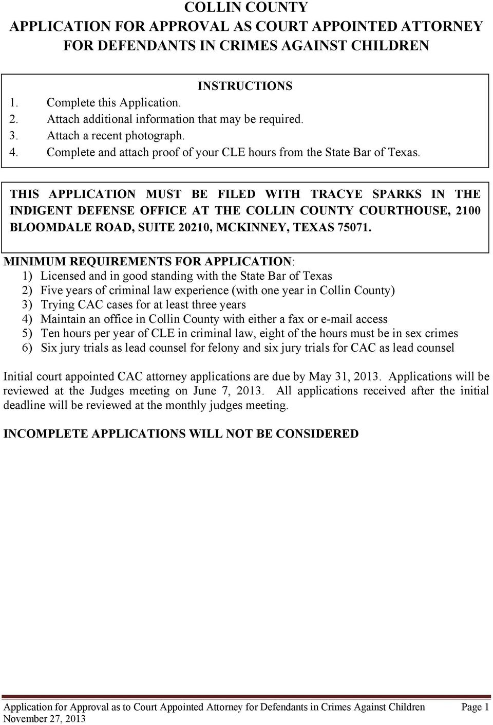 THIS APPLICATION MUST BE FILED WITH TRACYE SPARKS IN THE INDIGENT DEFENSE OFFICE AT THE COLLIN COUNTY COURTHOUSE, 2100 BLOOMDALE ROAD, SUITE 20210, MCKINNEY, TEXAS 75071.