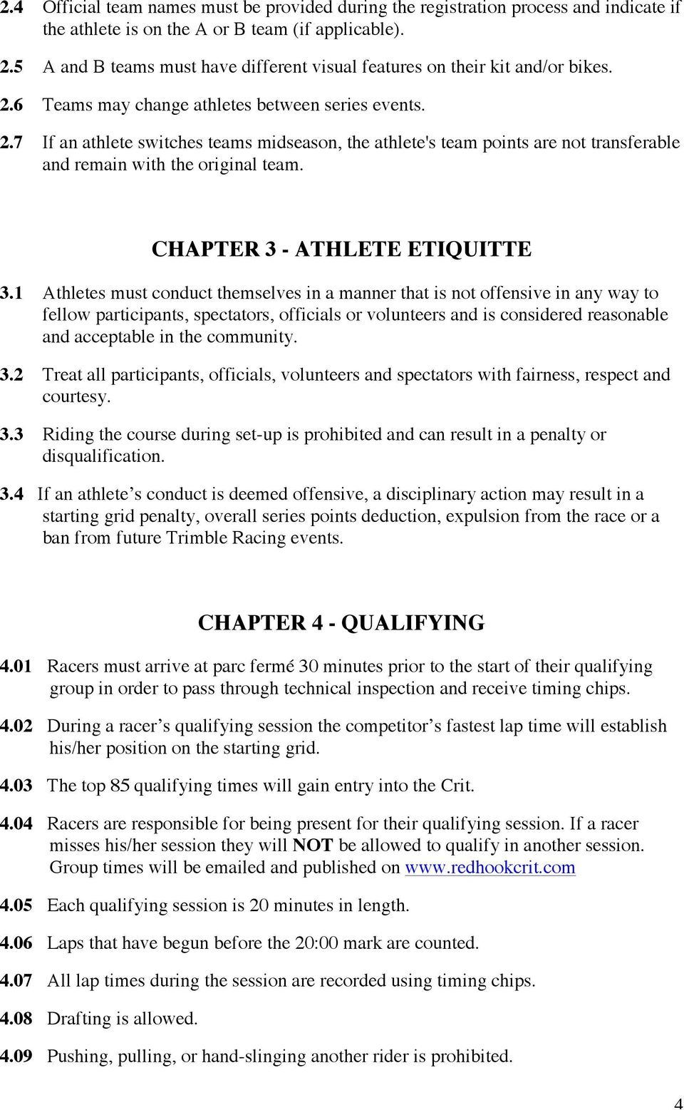 6 Teams may change athletes between series events. 2.7 If an athlete switches teams midseason, the athlete's team points are not transferable and remain with the original team.