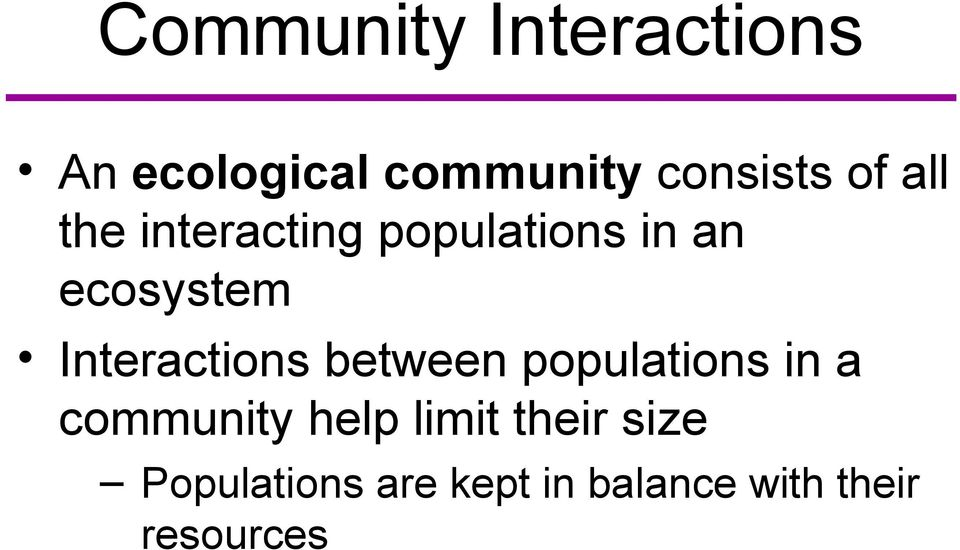 Interactions between populations in a community help