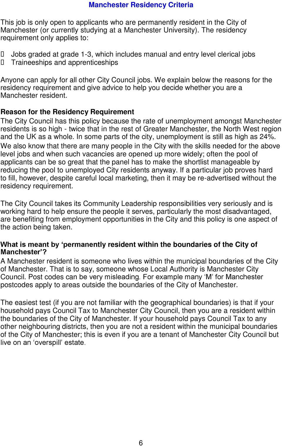jobs. We explain below the reasons for the residency requirement and give advice to help you decide whether you are a Manchester resident.