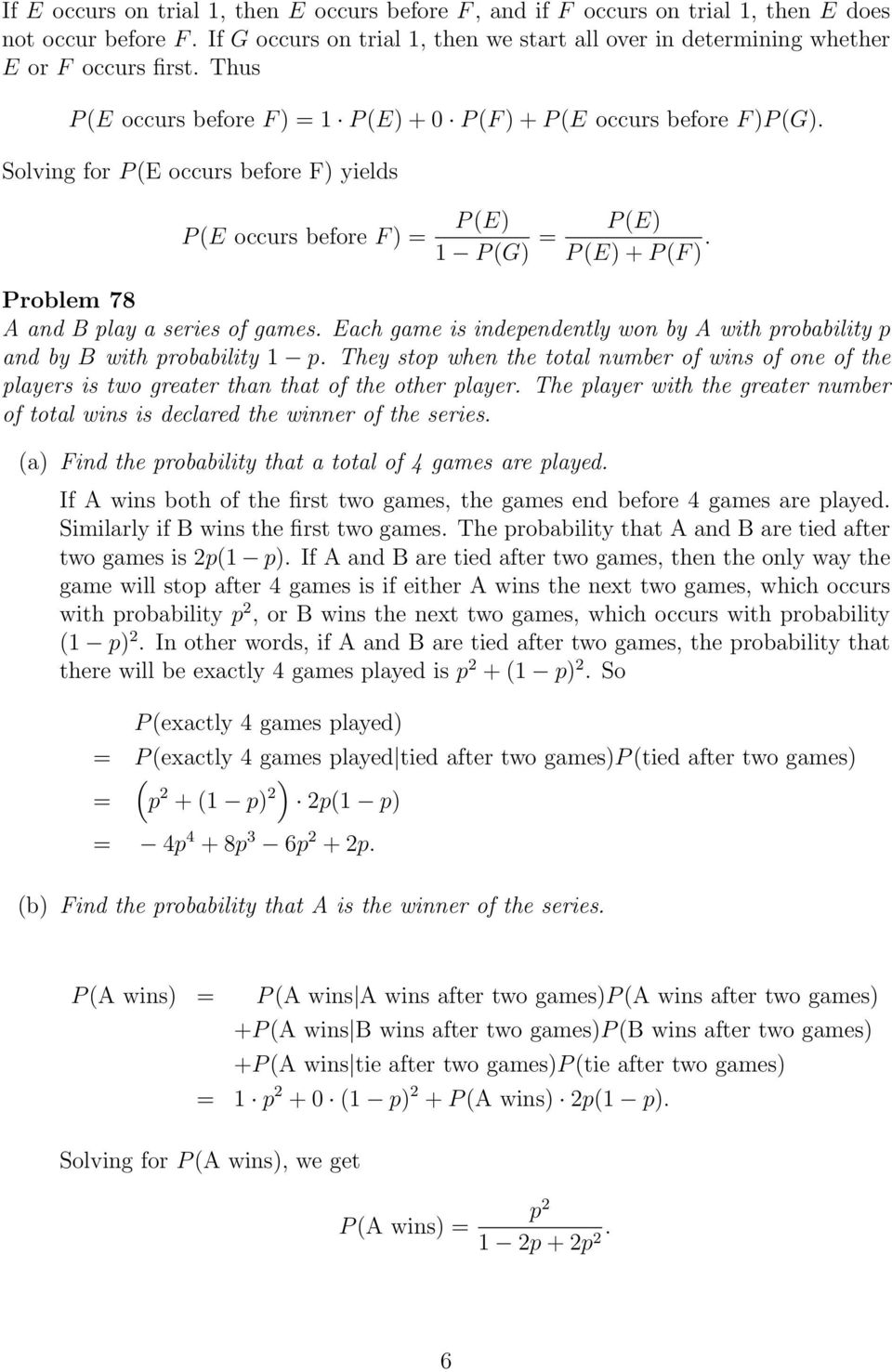 Problem 78 A and B play a series of games. Each game is independently won by A with probability p and by B with probability 1 p.