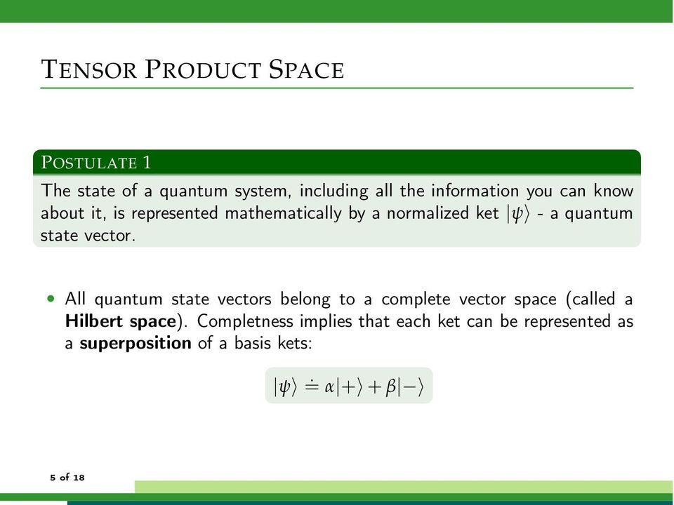 All quantum state vectors belong to a complete vector space (called a Hilbert space).