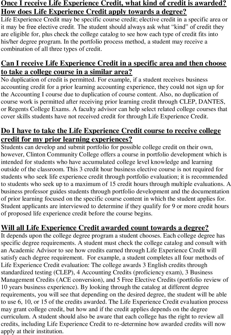 The student should always ask what kind of credit they are eligible for, plus check the college catalog to see how each type of credit fits into his/her degree program.
