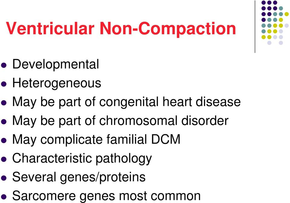 chromosomal disorder May complicate familial DCM